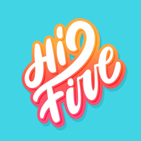 Hi five. Congratulations. Vector lettering. Vector hand drawn illustration.