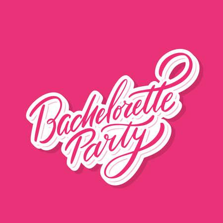 Bachelorette Party. Vector lettering. Vector hand drawn illustration.
