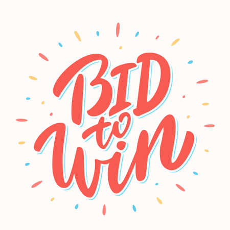 Bid to win. Hand lettering. Vector hand drawn illustration.