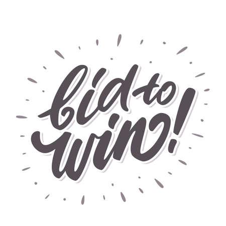 Bid to win. Hand lettering. Vector hand drawn illustration.