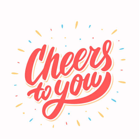 Cheers to you. Greeting card. Vector lettering. Banco de Imagens - 114854930