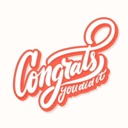 Congrats, you did It. Congratulations banner. Hand lettering. Vector hand drawn illustration.