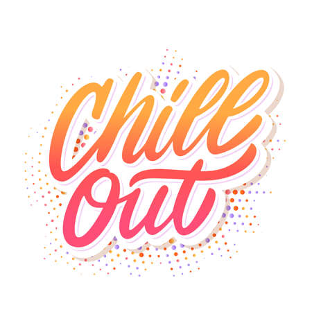 Chill out. Vector lettering. Vector hand drawn illustration. Standard-Bild - 126973672