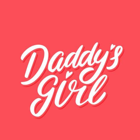 Daddys girl. Vector lettering. Vector hand drawn illustration. Иллюстрация