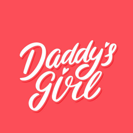 Daddys girl. Vector lettering.