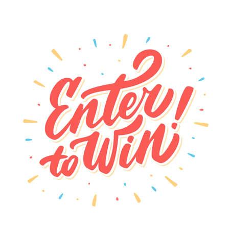 Enter to win. Hand lettering. Vector hand drawn illustration. Illustration
