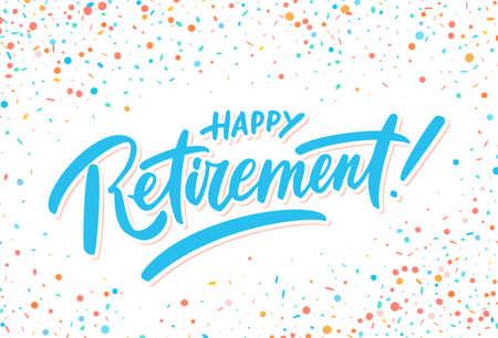 Happy retirement. Hand lettering. Vector hand drawn illustration.
