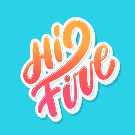 Hi five. Congratulations. Vector lettering. Vector hand drawn illustration.