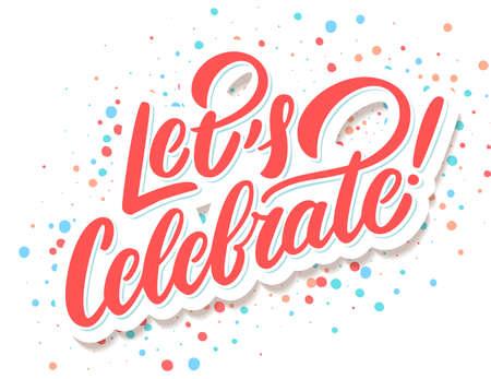 Lets celebrate banner. Vector lettering. Vector hand drawn illustration.