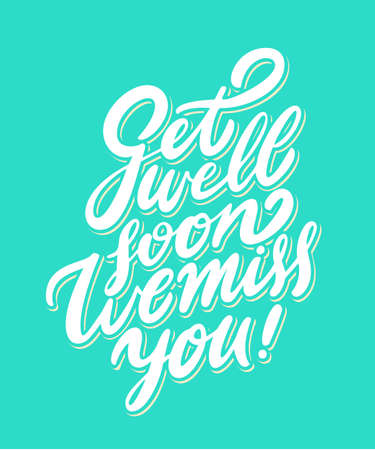 Get well soon, we will miss you. Hand lettering. Vector hand drawn illustration.