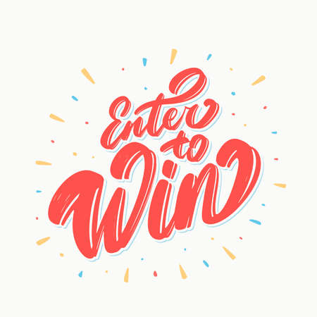 Enter to win. Vector lettering.