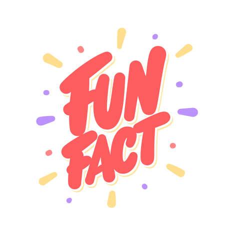 Fun fact. Vector lettering. Vector hand drawn illustration. Vector Illustration