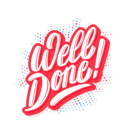 Well done. Vector lettering card. Vector Illustration