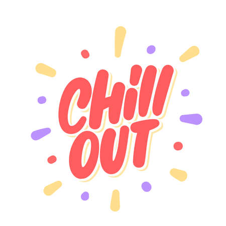 Chill out. Vector lettering. Vector Illustration