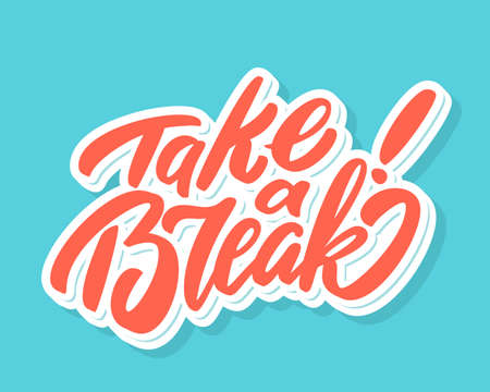 Take a break. Vector lettering.
