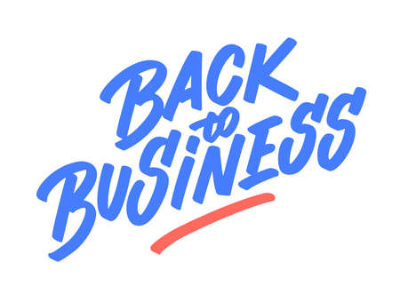 Back to business. Vector lettering sign.