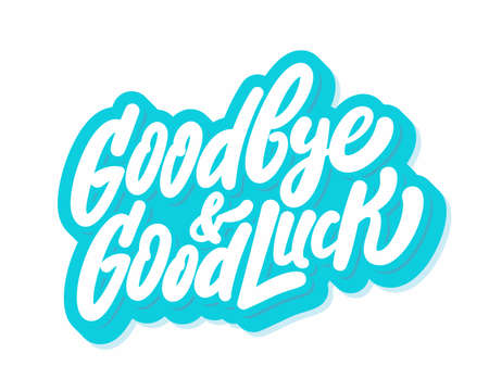 Goodbye and Good luck. Farewell card. Vector lettering. Çizim