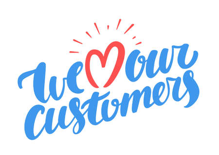 We love our customers. Vector lettering. Çizim