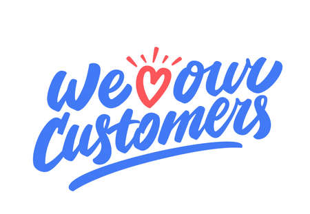 We love our customers. Vector lettering. 일러스트