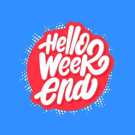 Hello Weekend. Vector lettering.