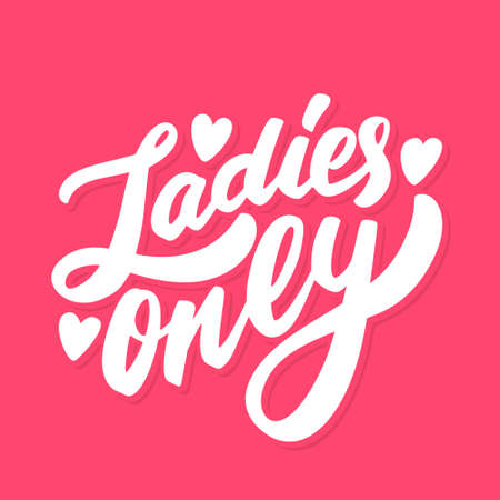 Ladies only. Vector lettering sign.