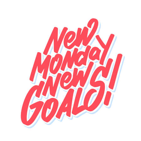 New monday new goals. Vector mativational phrase.