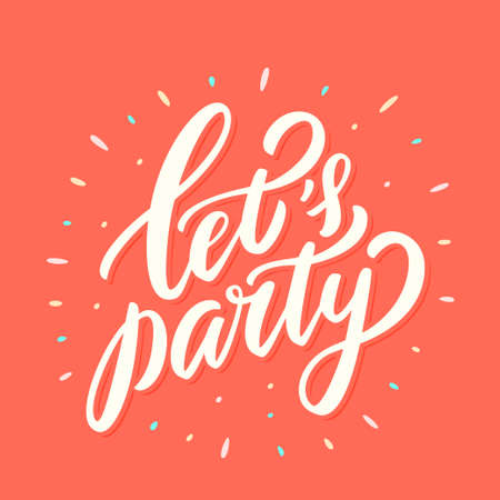 Lets party. Vector lettering banner.