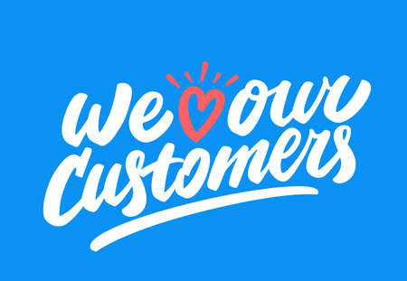 We love our customers. Vector lettering. 向量圖像