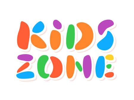 Kids zone sign. Vector lettering.