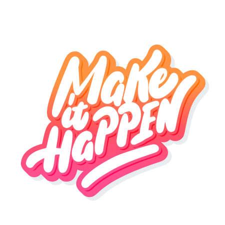 Make it Happen. Vector lettering. 일러스트