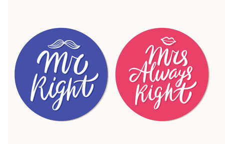 Mr Right, Mrs Always Right. Vector lettering.
