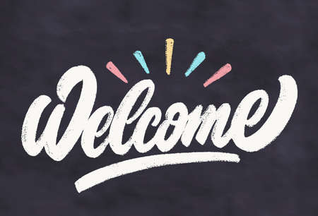 Welcome. Chalkboard vector lettering sign.