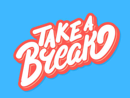 Take a break. Vector lettering banner.