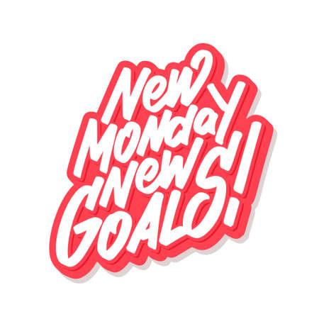 New monday new goals. Vector mativational phrase.
