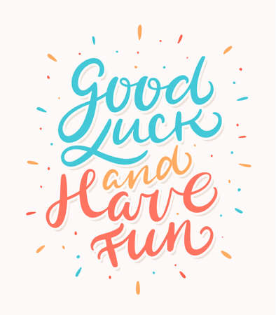 Good luck and have fun. Farewell card. Vector lettering.