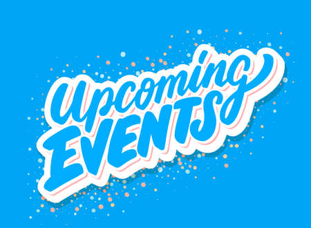 Upcoming events. Vector hand drawn lettering. 일러스트