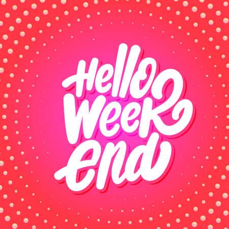 Hello Weekend. Vector lettering.