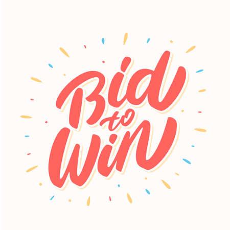 Bid to win. Vector lettering.