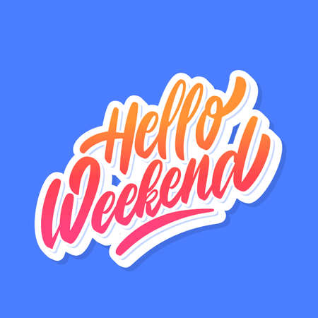 Hello Weekend. Vector hand drawn lettering banner.