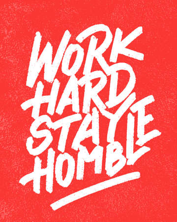 Work hard, stay humble. Vector lettering. Motivational poster.