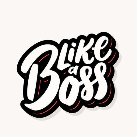 Like a boss. Vector lettering.