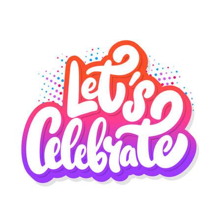 Lets celebrate. Vector lettering banner.
