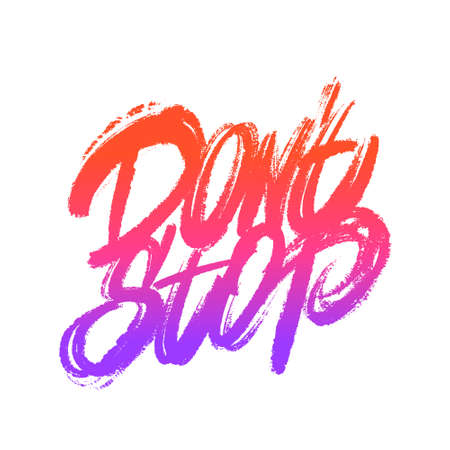 Dont Stop. Vector hand drawn calligraphy.