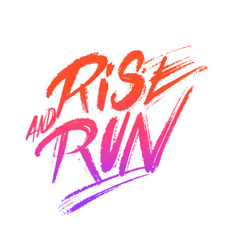Rise and Run. Vector lettering banner. 矢量图像