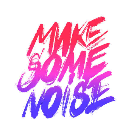 Make some noise. Vector calligraphy. Motivational poster. 矢量图像