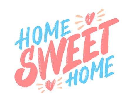 Home sweet home. Vector lettering sign.