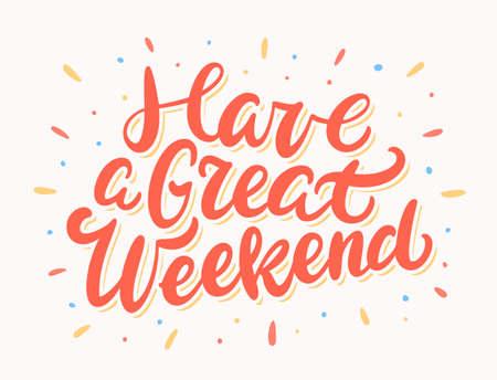 Have a great weekend. Greeting card. Ilustración de vector