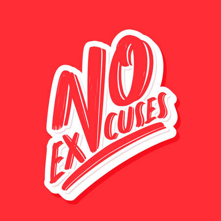 No excuses. Vector hand drawn lettering. 矢量图像