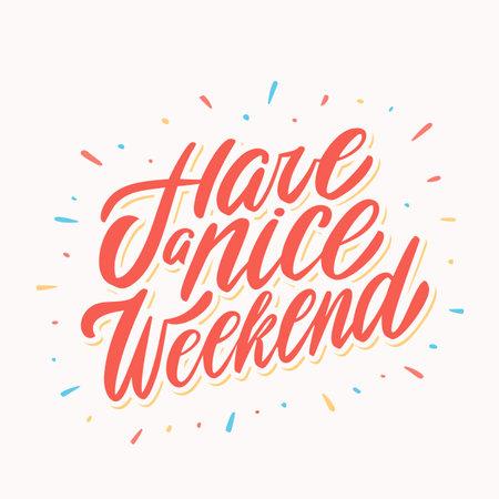 Have a nice Weekend. Greeting card. Ilustración de vector