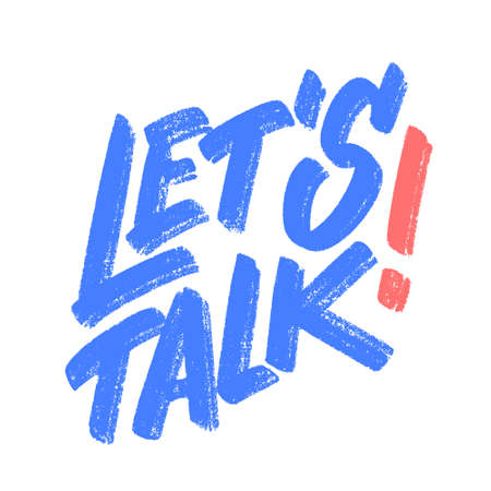 Lets talk. Vector handwritten lettering sign.